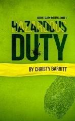 Hazardous Duty by Christy Barritt