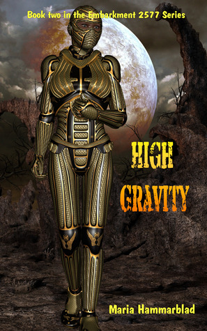 High Gravity (Embarkment 2577, #2)