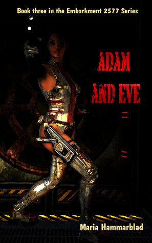 Adam and Eve (Embarkment 2577, #3)