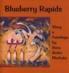 Blueberry Rapids by Rene Andre Meshake