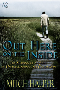 Out Here on the Inside: The Sharing of a Quest for Understanding and Compassion