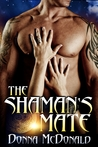 The Shaman's Mate by Donna McDonald