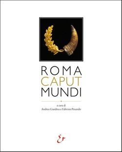 Roma caput mundi by Andrea Giardina