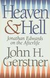 Heaven and Hell: Jonathan Edwards on the Afterlife