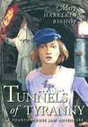 Tunnels of Tyranny: A Fourth Moose Jaw Adventure (Tunnels of Moose Jaw, #4)