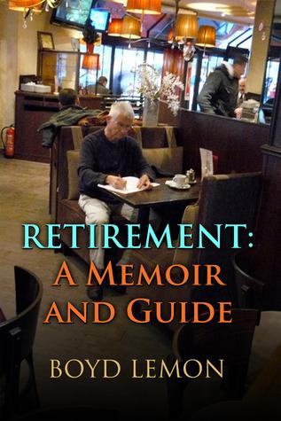 Retirement: A Memoir and Guide