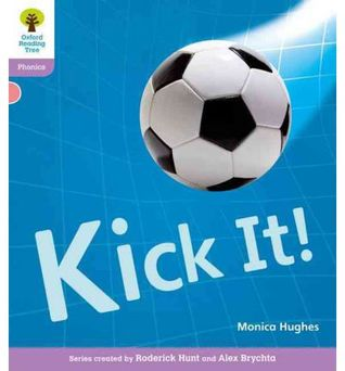 Kick It! (Oxford Reading Tree, Stage 1+, Phonics)