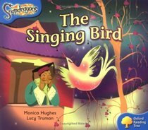 The Singing Bird (Oxford Reading Tree: Stage 3: Snapdragons)