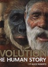 Evolution The Human Story by Alice  Roberts