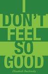 I Don't Feel So Good