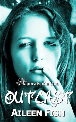 Outcast (Apocalyptia, #1)