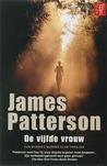 De vijfde vrouw by James Patterson