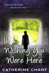 Wishing You Were Here