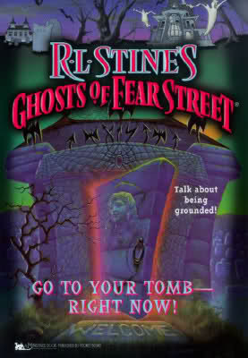 Go to Your Tomb Right Now (Ghosts of Fear Street, #26)