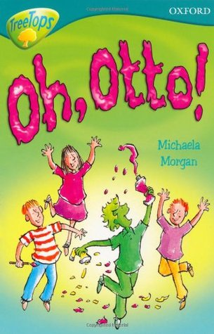 Oh, Otto! (Oxford Reading Tree,Stage 9, Treetops)
