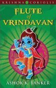 Flute of Vrindavan (Krishna Coriolis, #3)