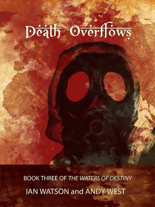 Death Overflows (Waters of Destiny, book 3)