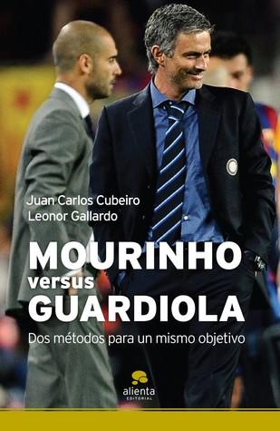 Mourinho versus Guardiola: Dos métodos para un mismo objetivo.
