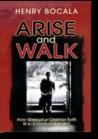 Arise and Walk: H...