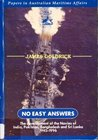 No Easy Answers: The development of the Navies of India, Pakistan, Bangladesh and Sri Lanka 1945-1996