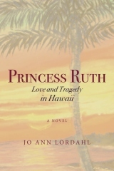 Princess Ruth: Love and Tragedy in Hawaii