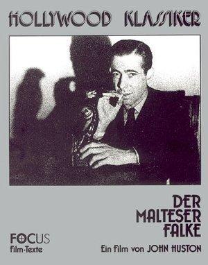 Der Malteser Falke. Ein Film von John Huston