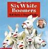 Six White Boomers