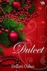 Dulcet by Dellani Oakes