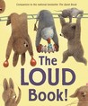 The Loud Book! by Deborah Underwood