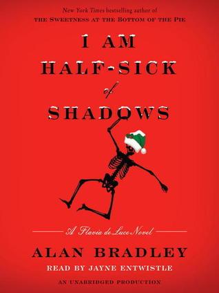 I Am Half Sick Of Shadows by Alan Bradley