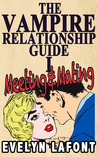 The Vampire Relationship Guide: Meeting & Mating (Vampire Relationship Guide, #1)