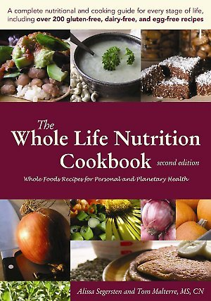 The Whole Life Nutrition Cookbook: Whole Foods Recipes for Personal and Planetary Health