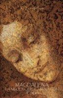 Magdalene, la mujer que camina con jesus by Ki Longfellow
