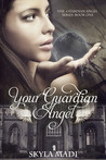 Your Guardian Angel (Guardian Angel, #1)