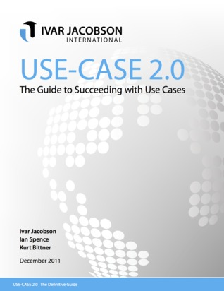 Use-Case 2.0, The Guide to Succeeding with Use Cases by Ivar Jacobson