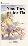 New Toes for Tia by Larry Dinkins