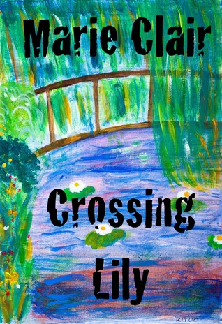 Crossing Lily: Novel in Progress Chapters 1 - 5