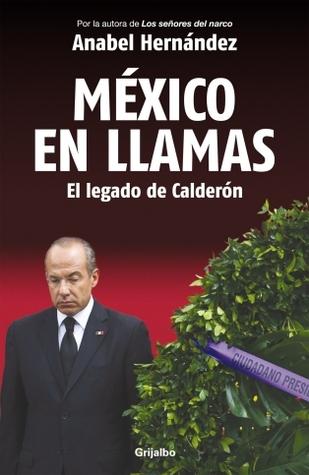 México en llamas, el legado de Calderón