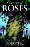 A Pattern of Roses by K.M. Peyton