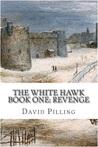 The White Hawk: Revenge (The White Hawk, #1)