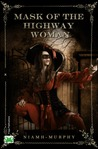 Mask of the Highwaywoman by Niamh Murphy