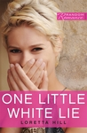 One Little White Lie by Loretta Hill