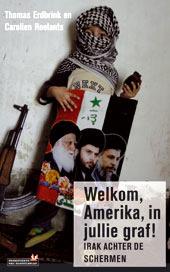 'Welkom Amerika, in jullie graf': Irak achter de schermen