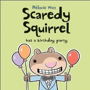 Ebook Scaredy Squirrel Has a Birthday Party by Mélanie Watt PDF!