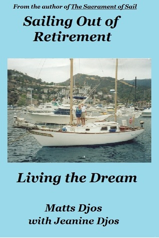 Sailing Out of Retirement: Living the Dream (revised)