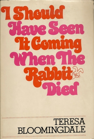 i-should-have-seen-it-coming-when-the-rabbit-died
