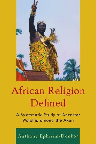 Download Epub Free African Religion Defined: A Systematic Study of Ancestor Worship Among the Akan