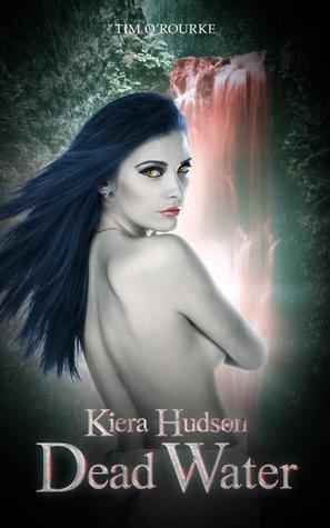 Dead Water (Kiera Hudson Series Two, #6)