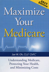 Maximize Your Medicare 2013 Edition