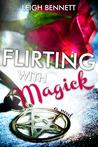 Flirting with Magick
